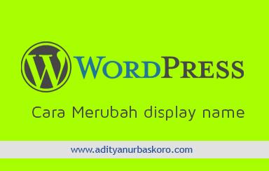 cara-mengganti-tampilan-nama-di-wordpress-ahli-seo-aditya-nur-baskoro