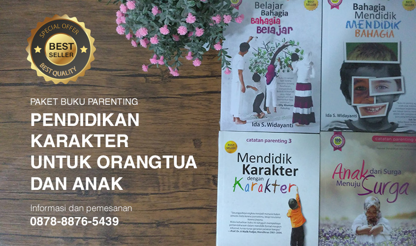 Buku Paket Parenting, Buku Pendidikan Karakter, Buku Mendidik Karakter, Buku Mendidik Anak, Buku Karakter, Buku Pendidikan Orangtua, Buku Pengembangan Karakter Anak, Buku Pendidikan Anak Usia Dini