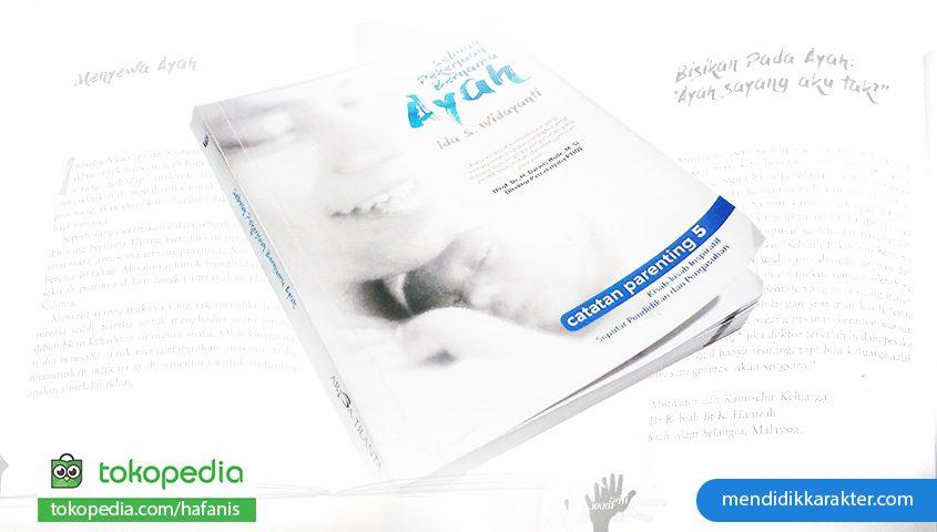 Buku-Parenting-Bagus,-Sebuah-Pekerjaan-Bernama-Ayah,-Buku-Parenting-best-Seller