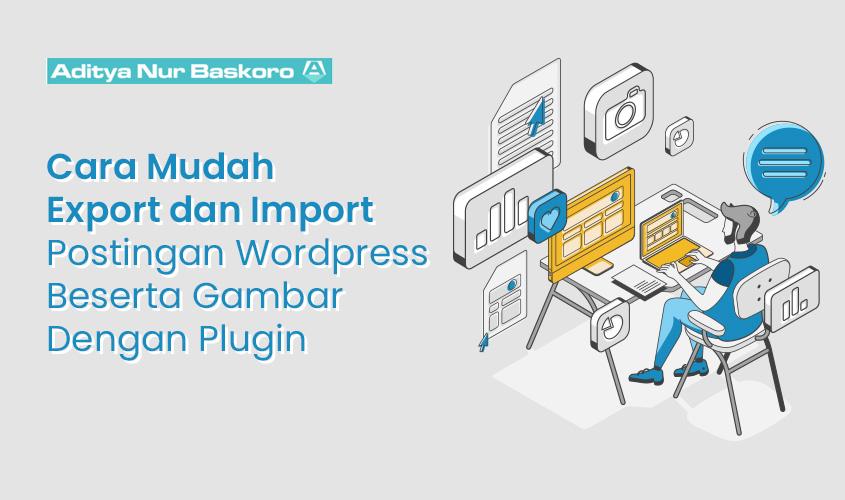 Export-dan-Import-Postingan-Wordpress-dengan-Gambar-Mudah-Dengan-Plugin